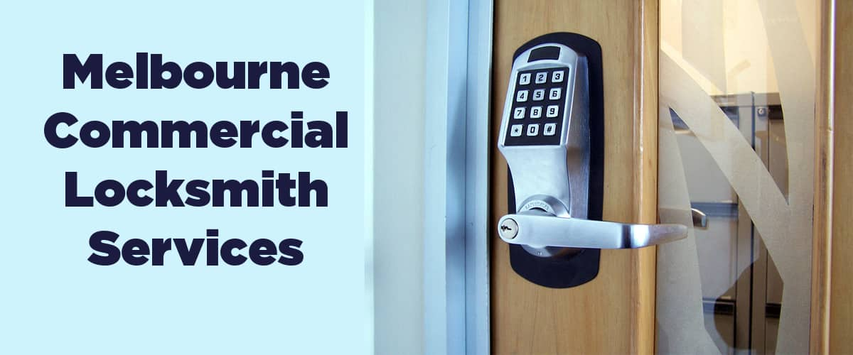 Melbourne Commercial Locksmith Services