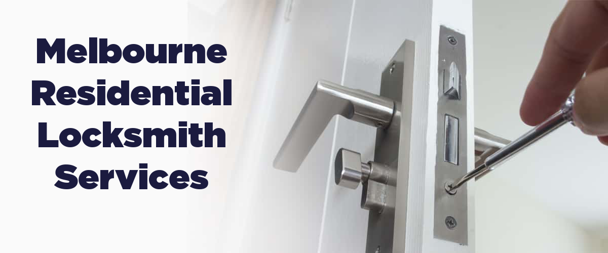 Melbourne Residential Locksmith Services